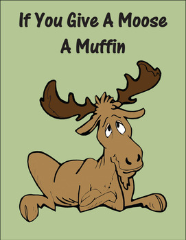 If You Give A Moose A Muffin  Reading Center