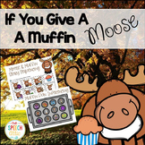 If You Give A Moose A Muffin Speech & Language Book Companion