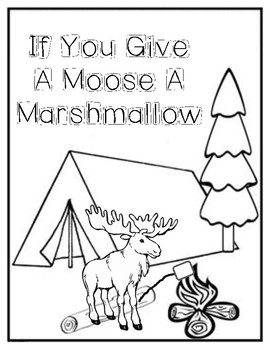 If You Give A Moose a Marshmallow