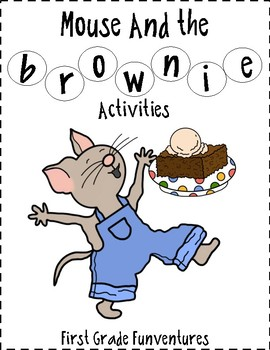 Laura Numeroff's If You Give A Mouse A Brownie Lessons and Activities
