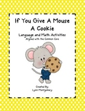 If You Give A Mouse A Cookie - Language and Math Activities