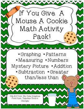 If You Give A Mouse A Cookie Math Activity Pack Set Graphing Patterns Measuring