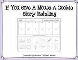 If You Give A Mouse A Cookie Retelling, Story Sequence