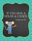 If You Give A Mouse A Cookie- Sequencing Mat