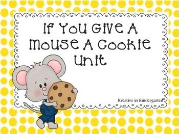 If You Give A Mouse A Cookie Thematic Unit