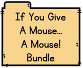 If You Give A Mouse... A Mouse!