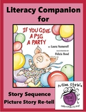 If You Give A Pig A Party Literacy Companion**Sequence**Retell