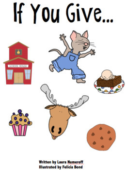 Laura Numeroff's If You Give Bundle (August/September) Lessons and Activities