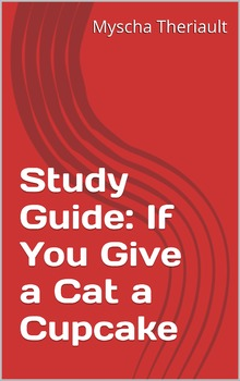 If You Give a Cat a Cupcake Lessons, Activities, Questions Vocabulary Worksheets