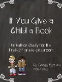 If You Give a Child a Book...An Author Study