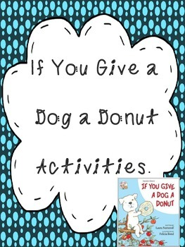 If You Give a Dog a Donut Sequencing Cause & Effect Writing Activities