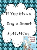 If You Give a Dog a Donut Sequencing Cause & Effect Writin