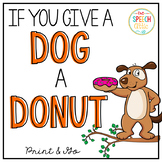 If You Give a Dog a Donut: Speech and Language Book Companion
