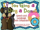 If You Give a Dog a Donut Speech and Language Companion