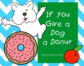 If You Give a Dog a Donut - Student Response Book