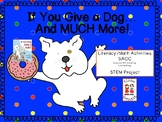 If You Give a Dog a Donut...and MUCH More!--Literacy/Math/SACC/STEM
