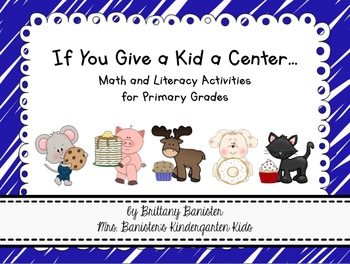 If You Give a Kid a Center Math and Literacy Activities