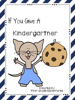 If You Give a Kindergartner a.....