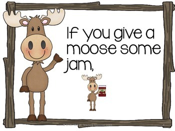 If You Give a Moose A Muffin cause and effect