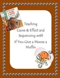 If You Give a Moose a Muffin Cause & Effect and Sequencing by Aerin Leigh