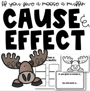 If You Give a Moose a Muffin- Cause and Effect