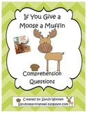 If You Give a Moose a Muffin by Laura Numeroff Comprehension Questions