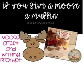 If You Give a Moose a Muffin Craft and Writing Prompt