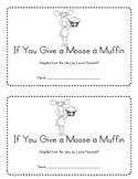 If You Give a Moose a Muffin Emergent Reader