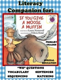 If You Give a Moose a Muffin Literacy Companion-Vocab-Wh ?