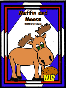 Muffin and Moose Retelling Pieces