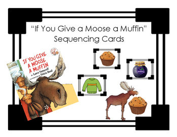 If You Give a Moose a Muffin - Sequencing Cards