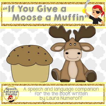 """""""If You Give a Moose a Muffin"""" Speech and Language Companion"""