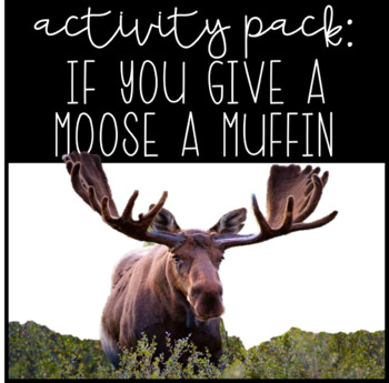 If You Give a Moose a Muffin Sub/Activity Pack
