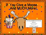If You Give a Moose a Muffin...and MUCH MORE! --Literacy/Math/SACC/STEM