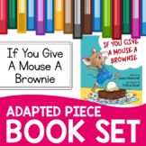 If You Give a Mouse a Brownie Adapted Piece Book Set