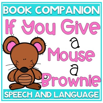 If You Give a Mouse a Brownie Speech and Language Book Companion