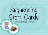 If You Give a Mouse a Brownie Story Sequencing Cards