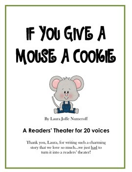 If You Give a Mouse a Cookie - A Readers' Theater for 20 Voices