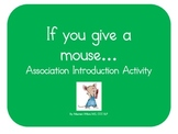If You Give a Mouse a Cookie: Association Activity