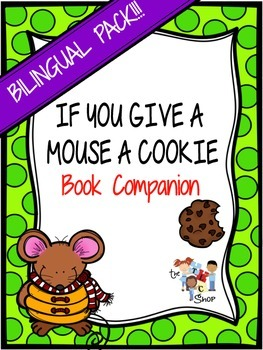"""""""If You Give a Mouse a Cookie"""" BILINGUAL Book Companion"""