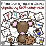 If You Give a Mouse a Cookie Book Companion with Sequencing