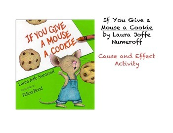 If You Give a Mouse a Cookie: Cause and Effect Activity