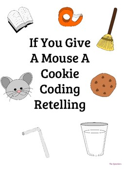If You Give a Mouse a Cookie Coding to Retell
