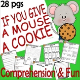If You Give a Mouse a Cookie Comprehension Book Companion & Activity Packet Unit