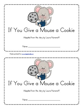 If You Give a Mouse a Cookie Emergent Reader