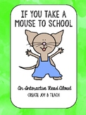 If You Take a Mouse to School Interactive Read Aloud