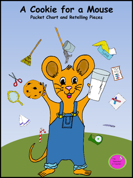 A Cookie for a Mouse Retelling and Pocket Chart Activities