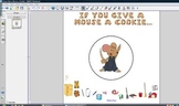 If You Give a Mouse a Cookie--SMARTBOARD FILE