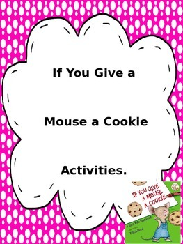 If You Give a Mouse a Cookie Sequencing Cause & Effect Writing Activities