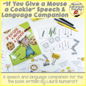 """""""If You Give a Mouse a Cookie"""" Speech Language Companion"""